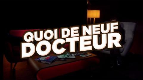 Quoi de neuf Docteur